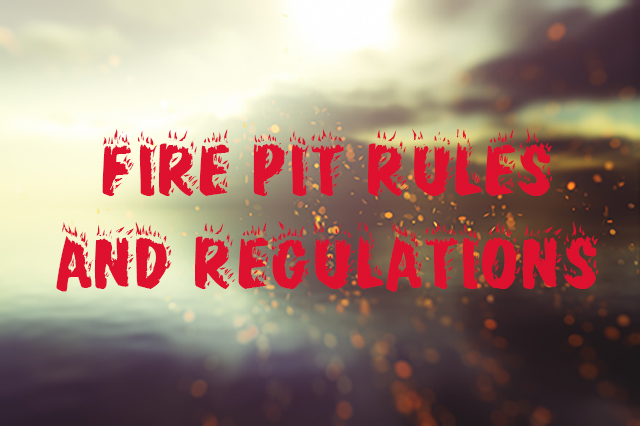Firepit Rules and Regulations